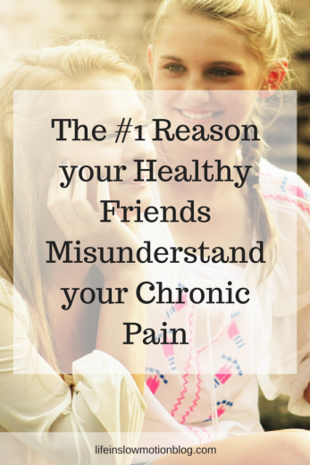 The-1-Reason-your-Healthy-Friends-Misunderstand-your-Chronic-Pain