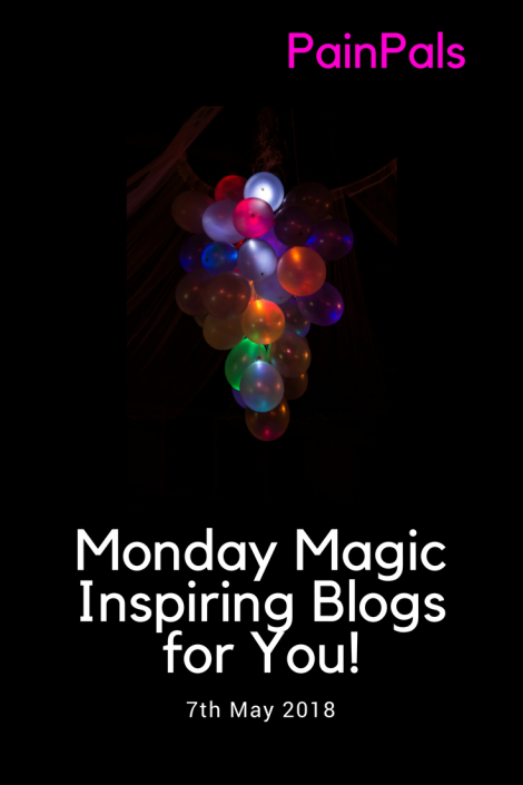 Monday Magic – Inspiring Blogs for You! | Pain Pals