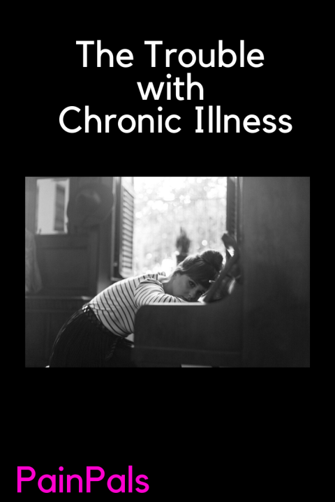 The Trouble with Chronic Illness 2